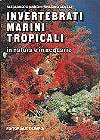 Invertebrati marini tropicali in natura e in acquario